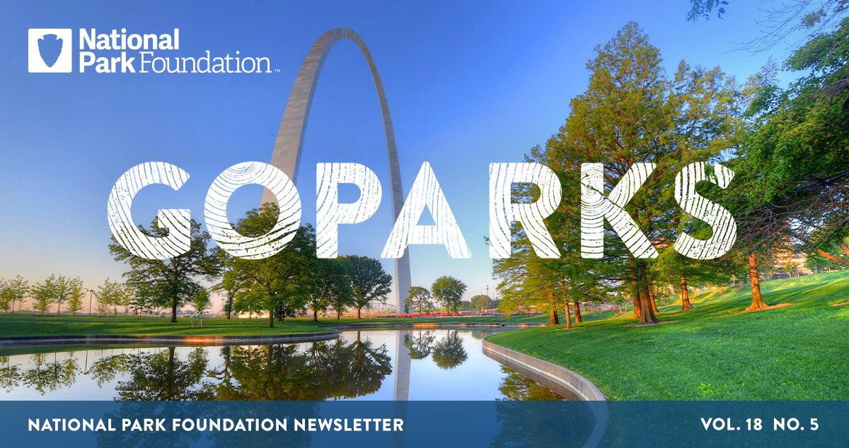 National Park Foundation, GoParks newsletter graphic cover image of the Gateway Arch standing tall over a pond in a tree-filled urban park