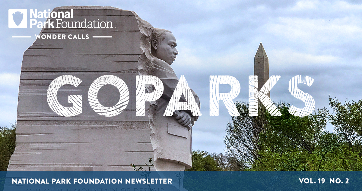National Park Foundation, GoParks newsletter graphic cover image of the Martin Luther King, Jr. Memorial with trees and the Washington Memorial in the background