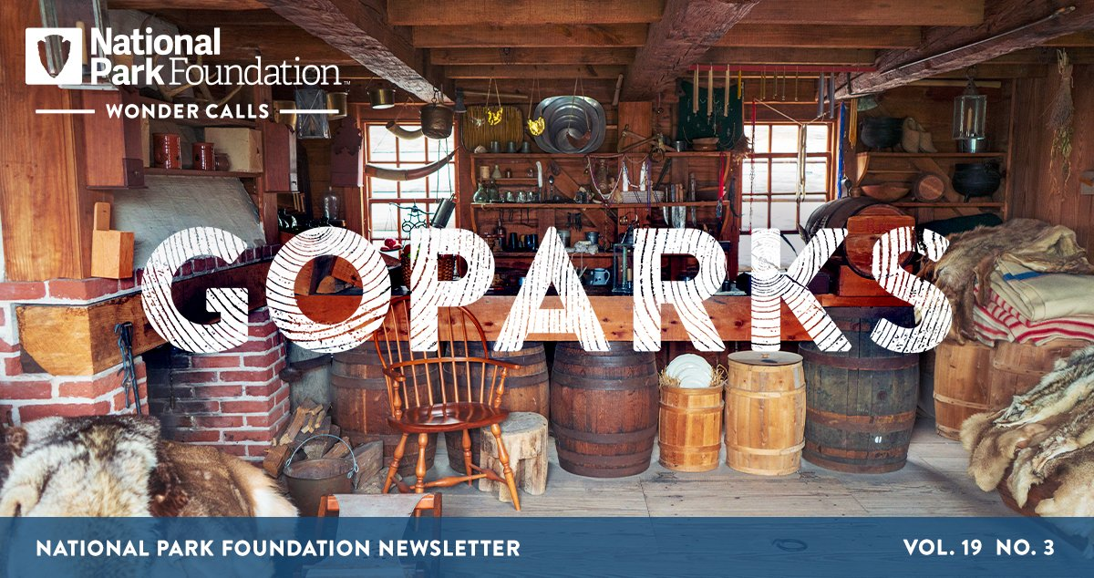 National Park Foundation, GoParks newsletter graphic cover image of the inside of a supply store at Fort Stanwix National Monument that has barrels supporting a checkout counter, piles of animal fur, floor to ceiling shelves filled with jars and other items, and a brick fireplace