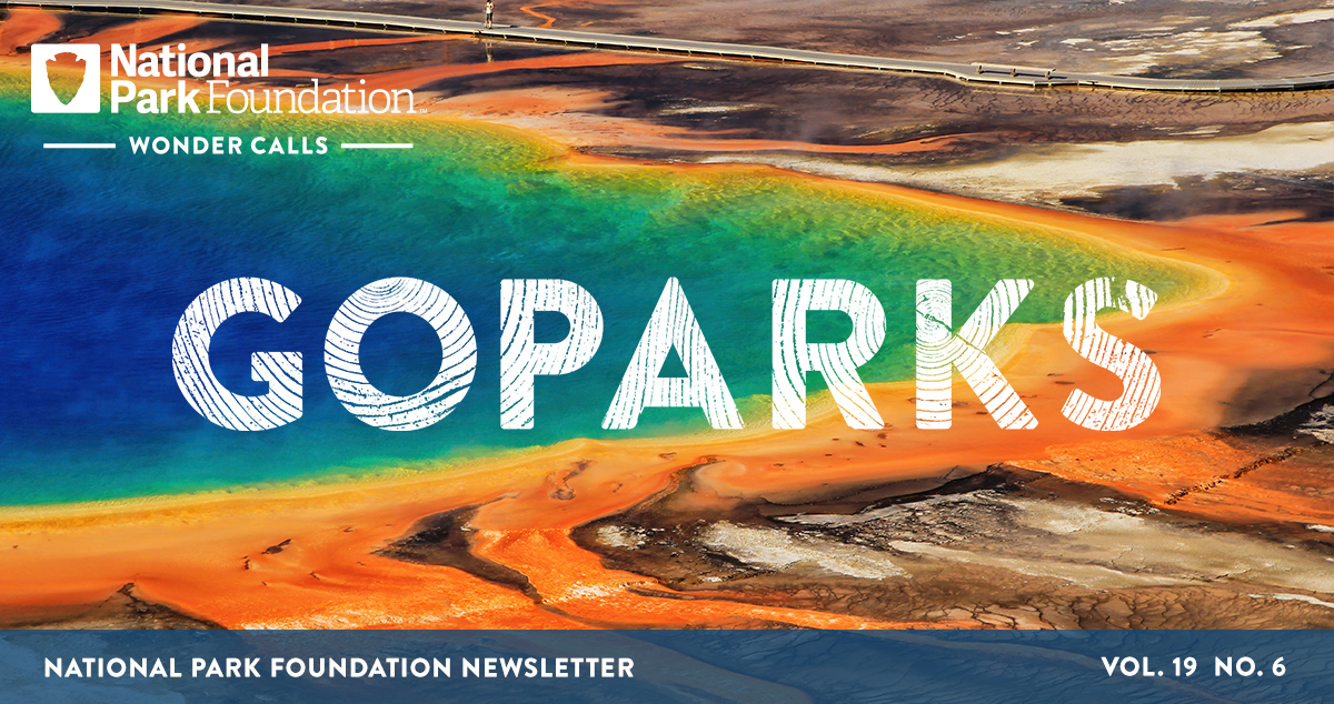 National Park Foundation, GoParks newsletter graphic cover image of the rainbow of colors in Grand Prismatic Spring at Yellowstone National Park