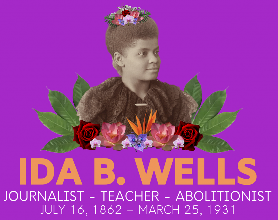 Photograph of Ida B. Wells with graphic of flowers and her name illustrated beneath