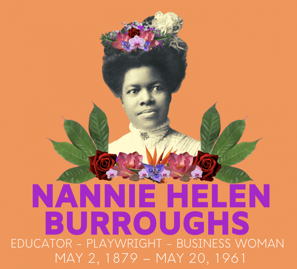 Photograph of Nannie Helen Burroughs with graphic of flowers and her name illustrated beneath